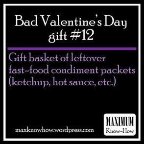 Bad Valentine's Day Gift #12